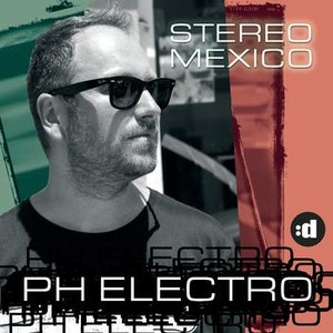 PH Electro альбом Stereo Mexico