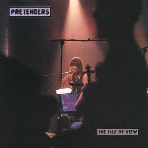 The Pretenders альбом The Isle Of View