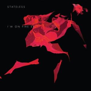 Stateless альбом I'm On Fire