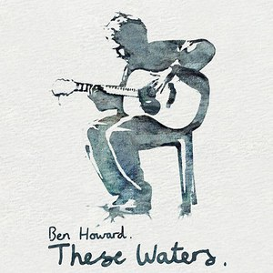 Ben Howard альбом These Waters