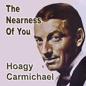 Hoagy Carmichael альбом The Nearness of You