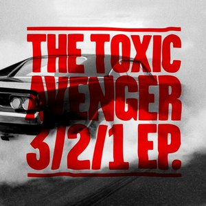 The Toxic Avenger альбом 3/2/1