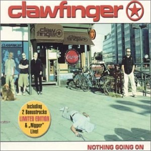 Clawfinger альбом Nothing Going on