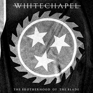 Whitechapel альбом The Brotherhood of the Blade
