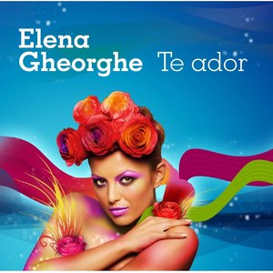 Elena Gheorghe альбом Te ador