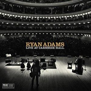 Ryan Adams альбом Live at Carnegie Hall (Deluxe)