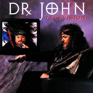 Dr. John альбом Television