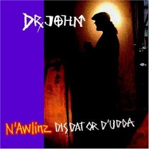Dr. John альбом N'awlinz: Dis, Dat Or D'Udda