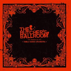 Diablo Swing Orchestra альбом The Butchers Ballroom