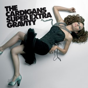 The Cardigans альбом Super Extra Gravity