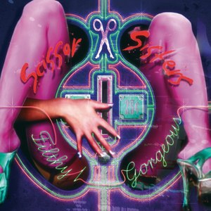Scissor Sisters альбом Filthy/Gorgeous