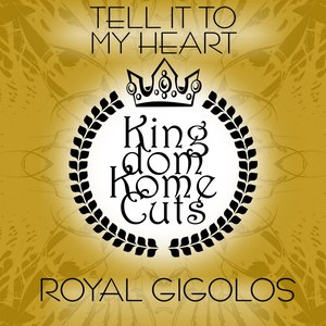 Royal Gigolos альбом Tell It to My Heart