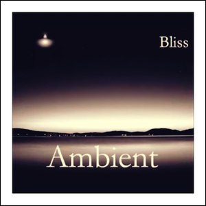 Bliss альбом AMBIENT