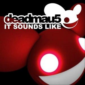 deadmau5 альбом It Sounds Like