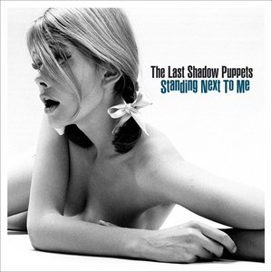 The Last Shadow Puppets альбом Standing Next To Me