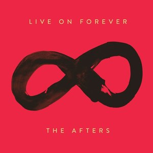 The Afters альбом Live On Forever