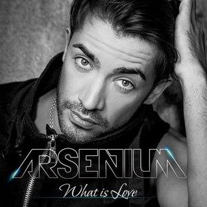 Arsenium альбом What Is Love