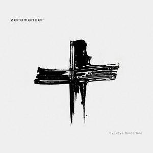 Zeromancer альбом Bye-Bye Borderline