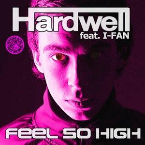 Hardwell альбом Feel So High