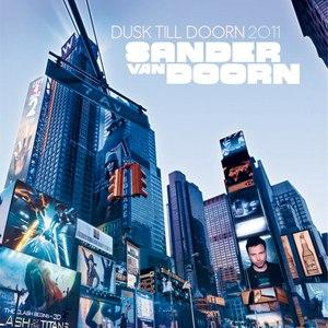Sander van Doorn альбом Dusk Till Doorn 2011