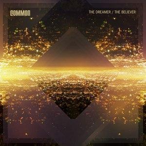 Common альбом The Dreamer, The Believer