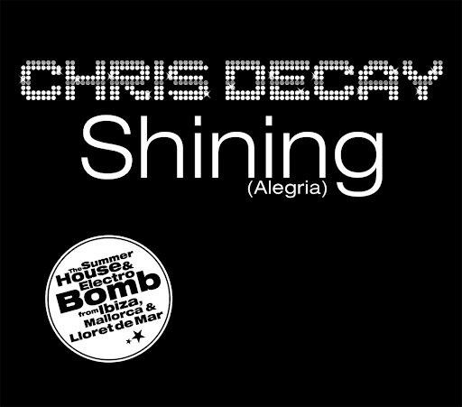 Chris Decay альбом Shining [Alegria]