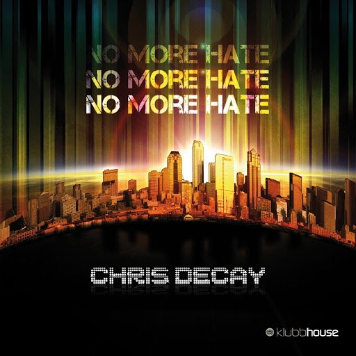 Chris Decay альбом No More Hate