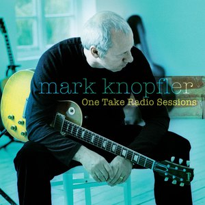 Mark Knopfler альбом One Take Radio Sessions