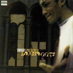 Tricky альбом Tricky Presents Grassroots