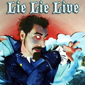 Serj Tankian альбом Lie Lie Live