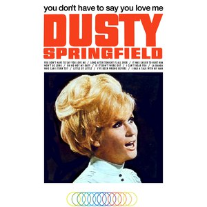 Dusty Springfield альбом You Don't Have To Say You Love Me