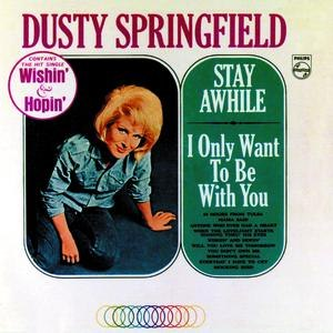 Dusty Springfield альбом Stay Awhile / I Only Want To Be With You
