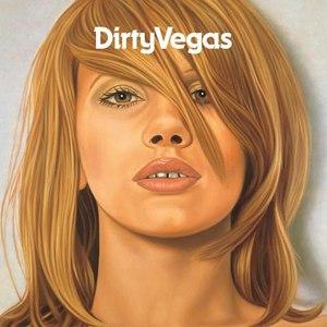 Dirty Vegas альбом Dirty Vegas