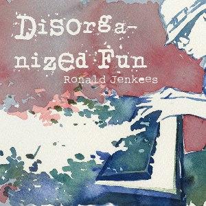 Ronald Jenkees альбом Disorganized Fun