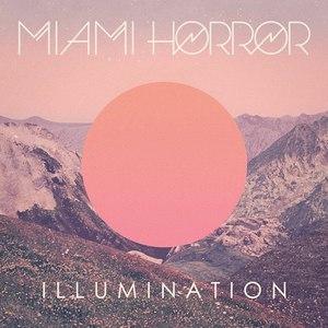 Miami Horror альбом Illumination