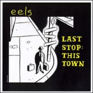 eels альбом Last Stop: This Town