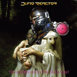 Juno Reactor альбом The Golden Sun of the Great East