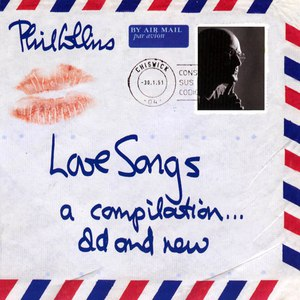 Phil Collins альбом Love Songs (A Compilation Old And New)