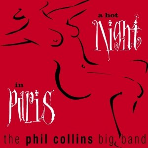 Phil Collins альбом A Hot Night In Paris