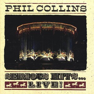 Phil Collins альбом Serious Hits... Live!