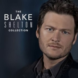 Blake Shelton альбом The Blake Shelton Collection