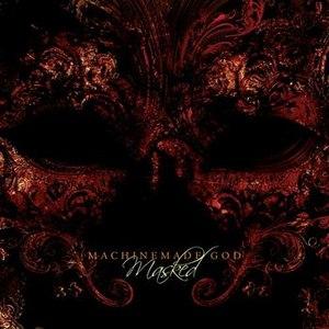 Machinemade god альбом Masked
