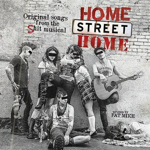 NoFX альбом Home Street Home: Original Songs from the Shit Musical