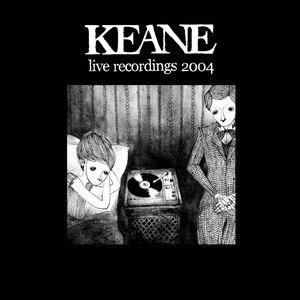 Keane альбом Live Recordings 2004