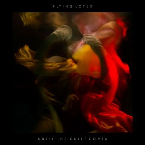 Flying Lotus альбом Until the Quiet Comes