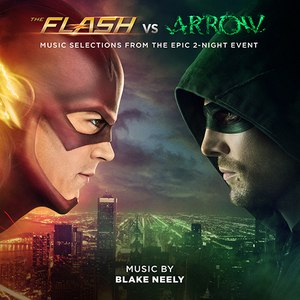 Blake Neely альбом The Flash Vs. Arrow: Music Selections from the Epic 2-Night Event