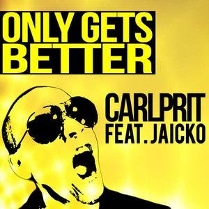 Carlprit альбом Only Gets Better