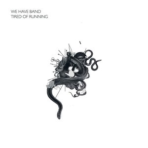 We Have Band альбом Tired Of Running