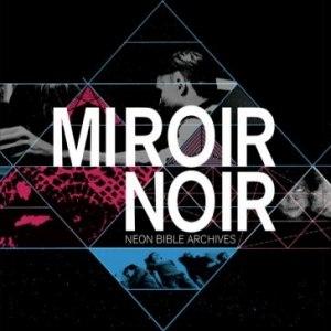 Arcade Fire альбом Miroir Noir