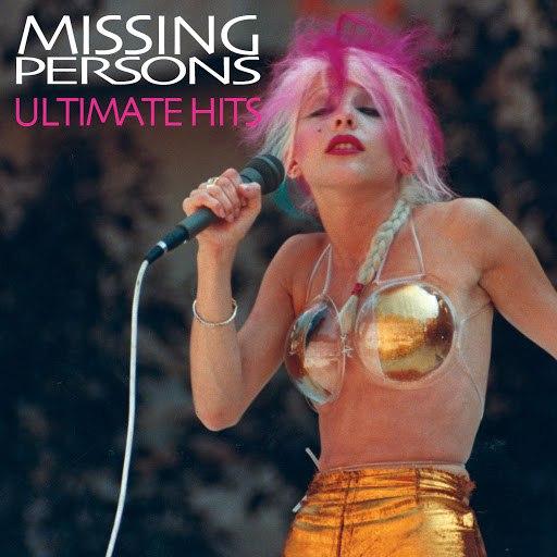 Missing Persons альбом Ultimate Hits (Re-Recorded / Remastered Versions)